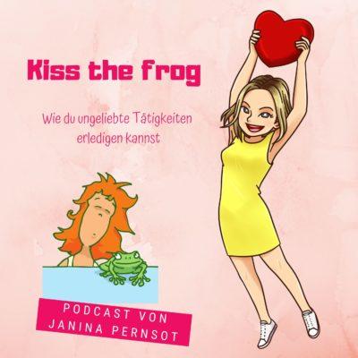 Folge 8: Kiss the frog – wie du ungeliebte Tätigkeiten erledigen kannst