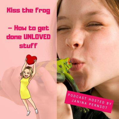 Episode 8: Kiss the frog – how to get done unloved things
