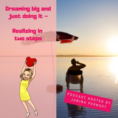 Episode 13: Dreaming big and just doing it – realizing in two steps
