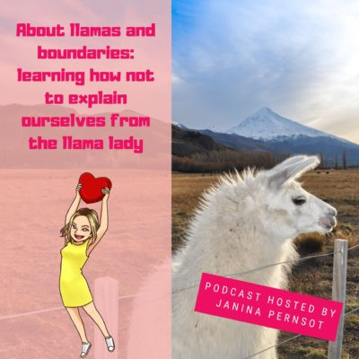 Episode 5: About llamas and boundaries: learning how not to explain ourselves from the llama lady