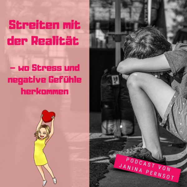 Folge 24: Streiten mit der Realität – wo Stress und negative Gefühle herkommen