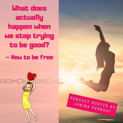 Episode 21: What does actually happen when we stop trying to be good? – How to be free