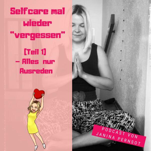 """Folge 35: Selfcare mal wieder """"vergessen"""" (Teil 1) – Alles nur Ausreden"""