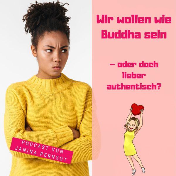 Folge 47: Wir wollen wie Buddha sein – oder  doch lieber authentisch?